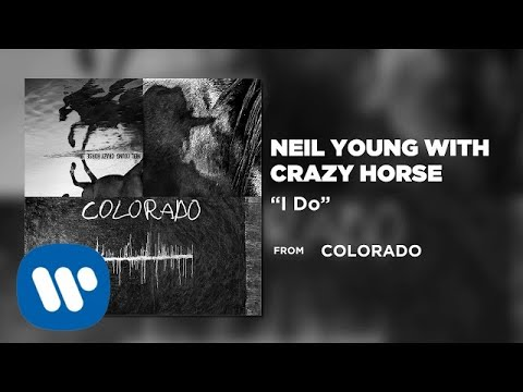Neil Young with Crazy Horse - I Do [Official Audio]