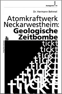 Atomkraftwerk Neckarwestheim: Geologische Zeitbombe