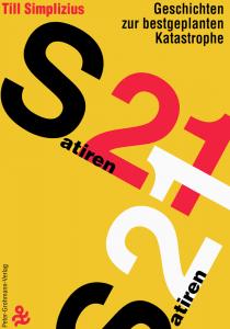 Till Simplizius Satiren21 - Geschichten zur bestgeplanten Katastrophe